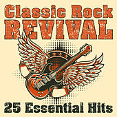 Classic Rock Revival: 25 Essential Hits de Various Artists