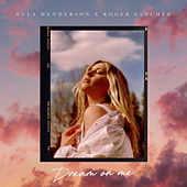 Dream On Me by Ella Henderson