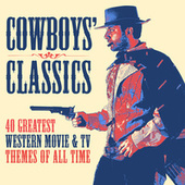 Cowboys' Classics: 40 Greatest Western Movie & TV Themes of All Time by Various Artists