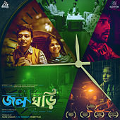 Jolghori - Story Never Dies (Original Motion Picture Soundtrack) von Mahamud Hayet Arpon, Prince Mahfuz, Rifat Nobel