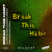 Break This Habit (feat. Kiko Bun) (Sunnery James & Ryan Marciano Remix) de Oliver Heldens