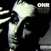Must Stop (Falling in Love) [feat. Sarah Barthel of Phantogram] by Onr