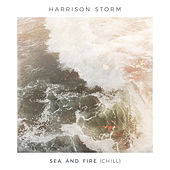 Sea and Fire (Chill) by Harrison Storm