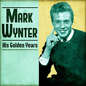 His Golden Years (Remastered) de Mark Wynter