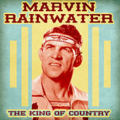 The King of Country (Remastered) by Marvin Rainwater