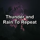 Thunder and Rain To Repeat by Sounds Of Nature