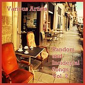 Random and Incidental Songs Vol. 2 von Bob Marley, The Drifters, Fausto Papetti, Henri Salvador, Sam Cooke, The Boswell Sisters, The Five Satins, Maurice Chevalier, Annette Hanshaw, Henry Mancini Orchestra, Tino Rossi, Thurston Harris, Renato Carosone, Mickey