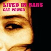 Lived In Bars von Cat Power