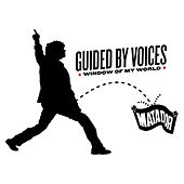 Window Of My World by Guided By Voices