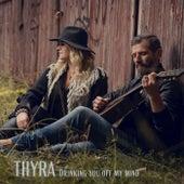 Drinking You off My Mind de Thyra