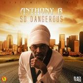 So Dangerous von Anthony B