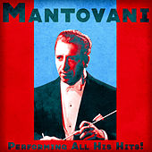 Performing All His Hits! (Remastered) von Mantovani