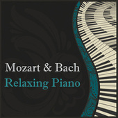 Mozart and Bach: Relaxing Piano by Wolfgang Amadeus Mozart
