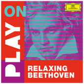 Play on: Relaxing Beethoven by Ludwig van Beethoven