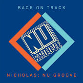Back On Track: Nicholas presents Nu Groove de Various Artists