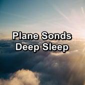 Plane Sonds Deep Sleep by Sounds for Life