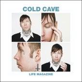 Life Magazine Remixes de Cold Cave