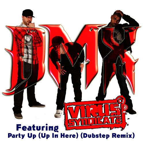 Party Up (Up In Here) [Dubstep Remix] by Virus Syndicate