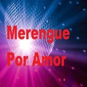 Merengue por Amor by Fernandito Villalona, Fulanito, Grupo Fantasia, Grupo Mania, Grupo Stars