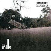 Guadalupe (Deluxe Edition) de The Mills
