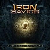 Our Time Has Come von Iron Savior