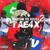 Maintain The Hustle 2 by Tae4x