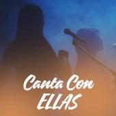 Canta Con Ellas by Various Artists