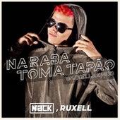 Na Raba Toma Tapão (Ruxell Remix) von Niack