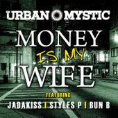 Money Is My Wife by Urban Mystic