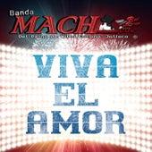 Viva el Amor de Banda Mach