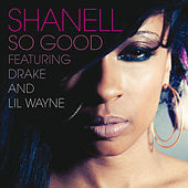 So Good by Shanell aka SNL