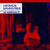 Sertanejo Universitário As Melhores 2 by Various Artists