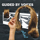 The Best of Jill Hives by Guided By Voices