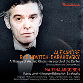 Alexandre Rabinovitch-Barakovsky: Anthology of Archaic Rituals - in Search of the Center by Alexandre Rabinovitch-Barakovsky