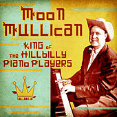King of the Hillbilly Piano Players (Remastered) von Moon Mullican