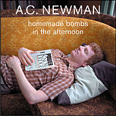 Homemade Bombs In The Afternoon by A.C. Newman
