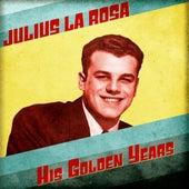His Golden Years (Remastered) de Julius La Rosa