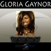 Eeny, Meeny, Maka, Rak von Gloria Gaynor