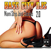 Miami Strip Joint Classics 2.0 by Bass City DJs