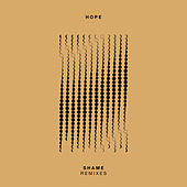 Shame Remixes by Hope