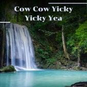 Cow Cow Yicky Yicky Yea by Oscar Brand, Art Farmer, Freddy Fender, Sidney Bechet, Maria Callas, Mantovani