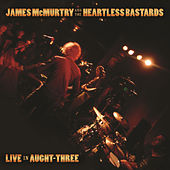 Live In Aught-Three by James McMurtry