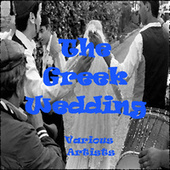 The Greek Wedding - by Various Artists