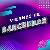 Viernes de Rancheras by Various Artists