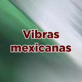 Vibras Mexicanas by Various Artists