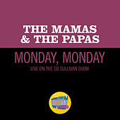 Monday, Monday (Live On The Ed Sullivan Show, December 11, 1966) von The Mamas & The Papas