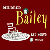 Mildred Bailey with Red Norvo and His Music by Mildred Bailey