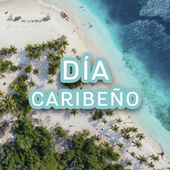 Día Caribeño by Various Artists