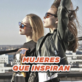 Mujeres que inspiran by Various Artists