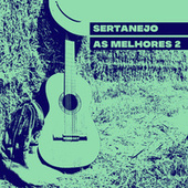 Sertanejo As Melhores 2 by Various Artists